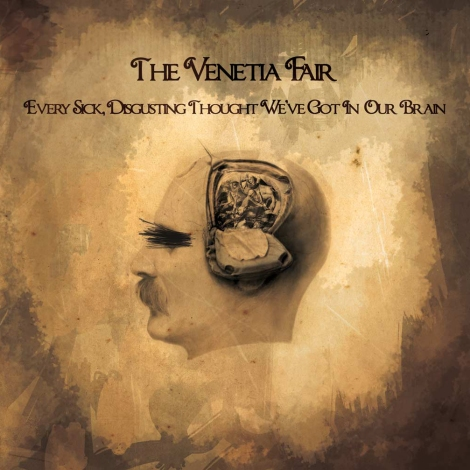 The Venetia Fair – Every Sick, Disgusting Thought We've Got In Our Brain (Review)
